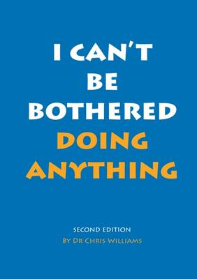 I Can't be Bothered Doing Anything by Christopher Williams