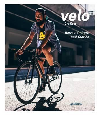 Velo 3rd Gear by Gestalten