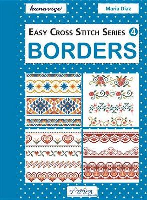Easy Cross Stitch Series 4: Borders by Maria Diaz