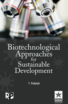 Biotechnological Approaches for Sustainable Development by T. Pullaiah