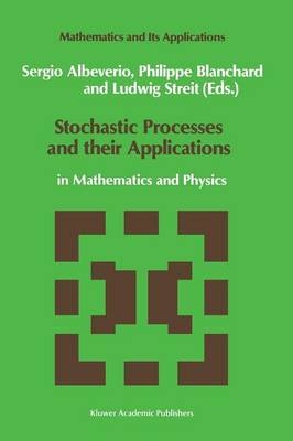 Stochastic Processes and their Applications by Sergio Albeverio
