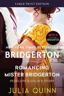 Romancing Mister Bridgerton [Large Print] by Julia Quinn