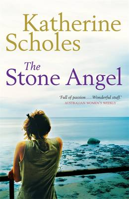 The Stone Angel by Katherine Scholes