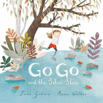 Go Go and the Silver Shoes by Jane Godwin