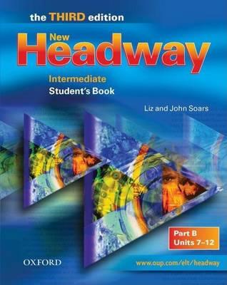 New Headway: Intermediate: Student's Book B by John Soars