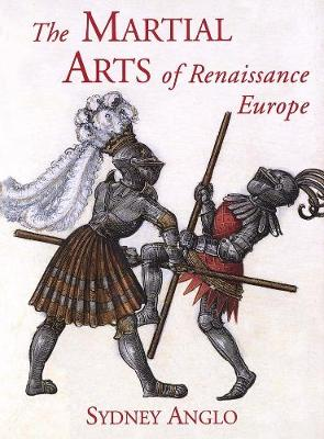 Martial Arts of Renaissance Europe by Sydney Anglo