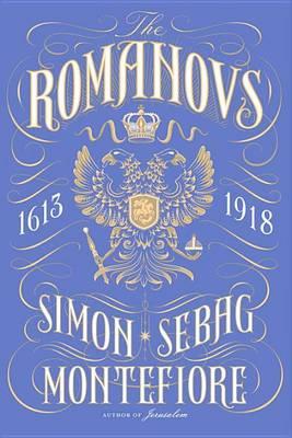 The Romanovs by Simon Sebag Montefiore