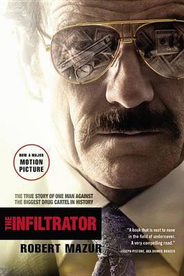 The Infiltrator by Robert Mazur