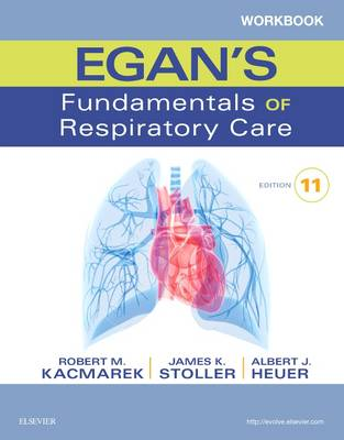 Workbook for Egan's Fundamentals of Respiratory Care by Robert M. Kacmarek