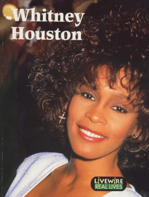 Livewire Real Lives Whitney Houston by Julia Holt