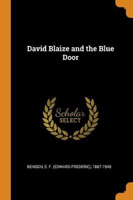 David Blaize and the Blue Door by E F 1867-1940 Benson