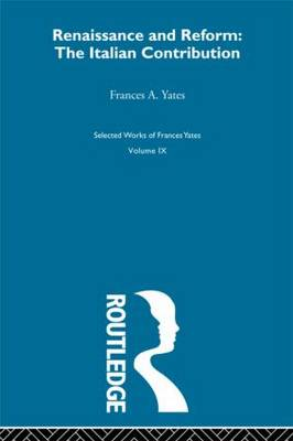 Renaissance and Reform : The Italian Contribution by Yates