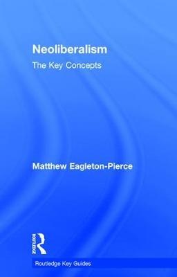 Neoliberalism by Matthew Eagleton-Pierce