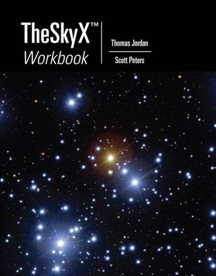 TheSkyX Workbook by Thomas Jordan