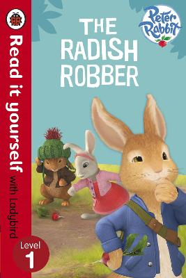 Peter Rabbit: The Radish Robber - Read it yourself with Ladybird by Beatrix Potter