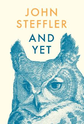 And Yet by John Steffler