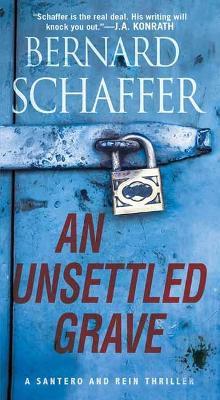 Unsettled Grave by Bernard Schaffer