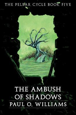 An Ambush of Shadows by Paul O. Williams