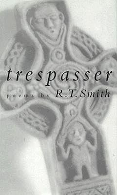 Trespasser: Poems by R. T. Smith