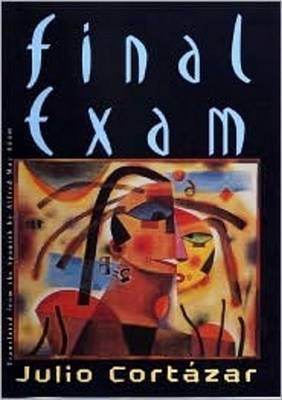 Final Exam by Julio Cortazar