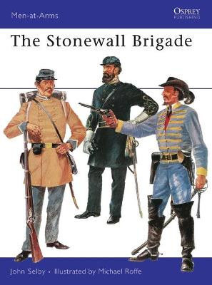 The Stonewall Brigade by John Selby