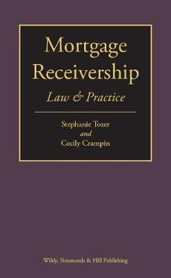 Mortgage Receivership: Law and Practice by Stephanie Tozer