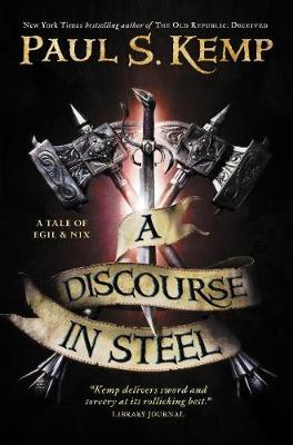 A Discourse in Steel by Paul S. Kemp