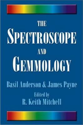The Spectroscope and Gemmology by R. Keith Mitchell