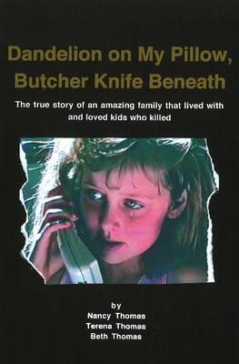 Dandelion on My Pillow, Butcher Knife Beneath book