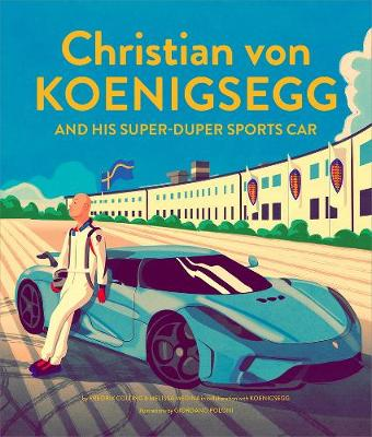 Christian von Koenigsegg and his super-duper sports car by Fredrik Colting