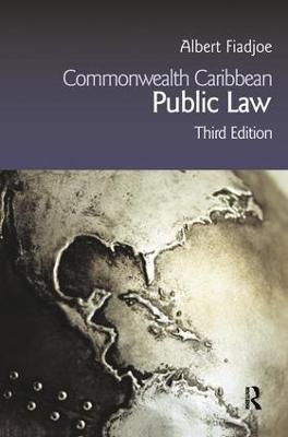 Commonwealth Caribbean Public Law by Albert Fiadjoe