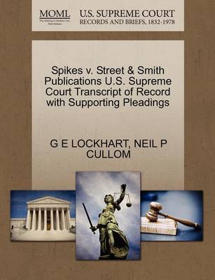 Spikes V. Street & Smith Publications U.S. Supreme Court Transcript of Record with Supporting Pleadings by G E Lockhart