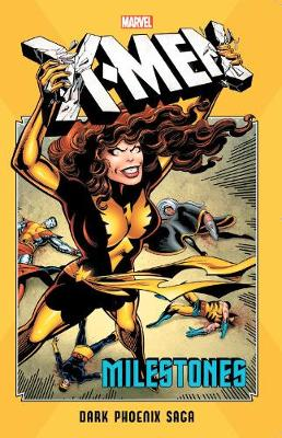 X-men Milestones: Dark Phoenix Saga by Chris Claremont