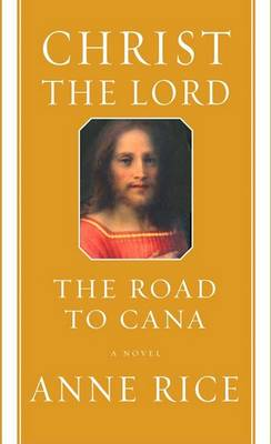 Christ the Lord by Professor Anne Rice