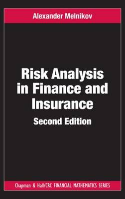 Risk Analysis in Finance and Insurance by Alexander Melnikov