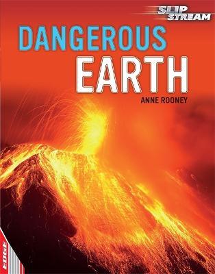 EDGE: Slipstream Non-Fiction Level 2: Dangerous Earth by Anne Rooney