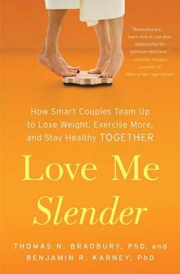 Love Me Slender by Thomas N. Bradbury