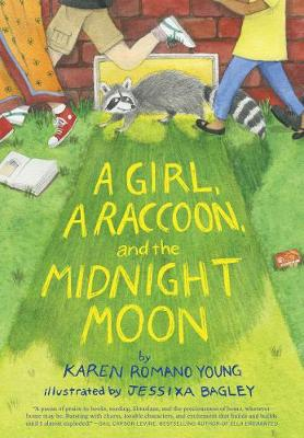 A Girl, a Raccoon, and the Midnight Moon by Karen Romano-Young
