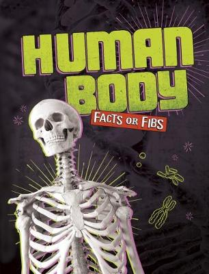 Human Body Facts or Fibs by Kristin J Russo