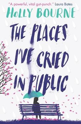 The Places I've Cried in Public by Holly Bourne