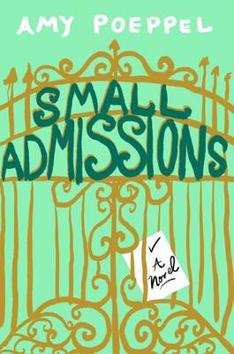 Small Admissions: A Novel book