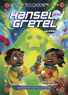 You Choose: Hansel and Gretel by Matt Doeden