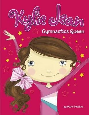 Kylie Jean: Gymnastics Queen by ,Marci Peschke