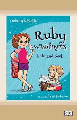 Ruby Wishfingers (book 3): Hide-and-Seek by Deborah Kelly and Leigh Hedstrom