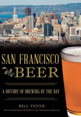 San Francisco Beer by Bill Yenne