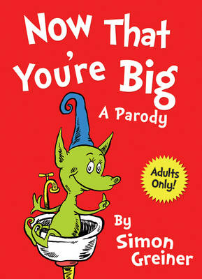 Now That You're Big: A Parody book