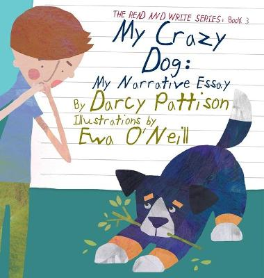 My Crazy Dog by Darcy Pattison