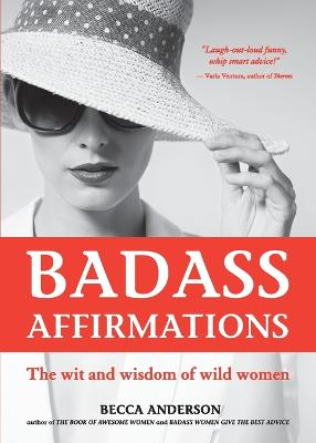 Badass Affirmations by Becca Anderson