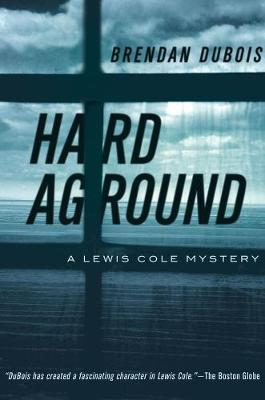 Hard Aground - A Lewis Cole Mystery by Brendan DuBois