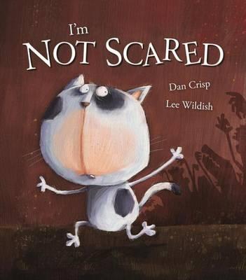 I'm Not Scared by Dan Crisp
